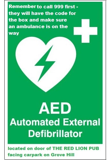 Village AED at RED LION PUB. Call 999 for access code